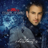 Christmas Is... CD   -              By: Mark Masri