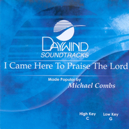 I Came Here to Praise the Lord, Accompaniment CD   -     By: Michael Combs