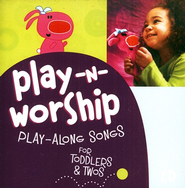Play-N-Worship: Play-Along Songs for Toddlers & Twos CD   -