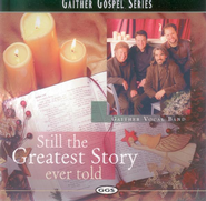 Still The Greatest Story Ever Told CD   -     By: Gaither Vocal Band