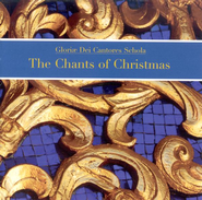 The Chants Of Christmas CD   -              By: Gloriae Dei Cantores Schola