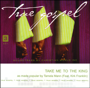 Take Me to the King   -              By: Tamela Mann, Kirk Franklin