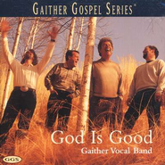 God Is Good CD   -     By: Gaither Vocal Band