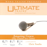 Amazing Grace [My Chains Are Gone] - High Key Performance Track w/o Background Vocals  [Music Download] -     By: Chris Tomlin