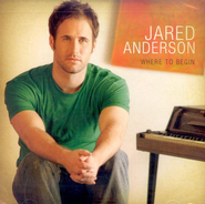 Where To Begin CD   -     By: Jared Anderson