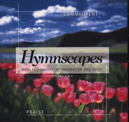 Hymnscapes Volumes 5 & 6: Commitment/Praise CD   -