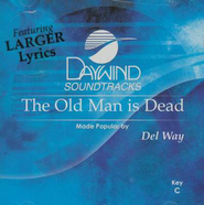 The Old Man Is Dead, Accompaniment CD   -     By: Del Way