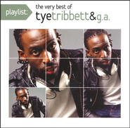 Playlist: Very Best of Tye Tribbett   -     By: Tye Tribbett