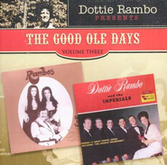 The Good Ole Days, Volume 3 CD   -     By: Dottie Rambo, The Singing Rambos