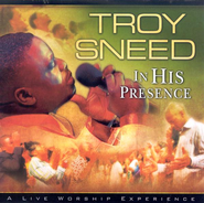 In His Presence CD   -     By: Troy Sneed