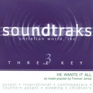 He Wants It All, Accompaniment CD   -     By: Forever Jones