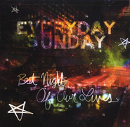 Best Night Of Our Lives  [Music Download] -     By: Everyday Sunday
