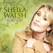 Let Go CD   -     By: Sheila Walsh