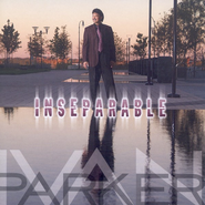 Inseparable CD   -              By: Ivan Parker