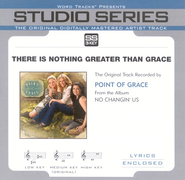 There Is Nothing Greater Than Grace - High Key Performance Track w/o Background Vocals  [Music Download] -              By: Point of Grace