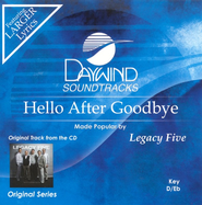 Hello After Goodbye, Accompaniment CD   -              By: Legacy Five