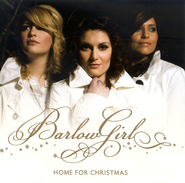Home for Christmas                       -     By: BarlowGirl