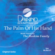 The Palm of His Hand, Accompaniment CD   -     By: The Hoskins Family