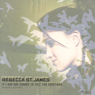 If I Had One Chance to Tell You Something, CD/DVD Edition  -              By: Rebecca St. James