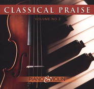 Classical Praise: Piano & Violin CD, Volume 2   -