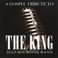 A Gospel Tribute To The King CD   -     By: Ronnie Booth