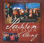 Passin' The Faith Along CD   -              By: Bill Gaither, Gloria Gaither, Homecoming Friends