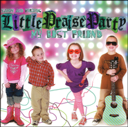Little Praise Party- My Best Friend   -              By: Yancy & Friends