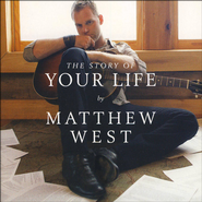 The Story of Your Life CD   -     By: Matthew West