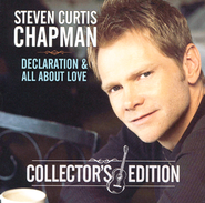 Declaration & All About Love   -     By: Steven Curtis Chapman