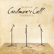 Thankful: The Best of Caedmon's Call CD  -              By: Caedmon's Call