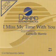 I Miss My Time With You, Accompaniment CD   -     By: Larnelle Harris