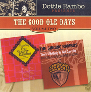 The Good Ole Days, Volume 2 CD   -     By: Dottie Rambo, The Singing Rambos