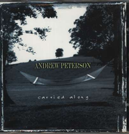 Carried Along, Compact Disc [CD]   -     By: Andrew Peterson
