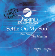 Settle On My Soul, Accompaniment CD   -     By: The Martins