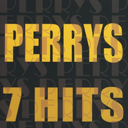 7 Hits: Perrys CD   -              By: The Perrys