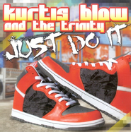 Just Do It CD   -     By: Kurtis Blow & The Trinity