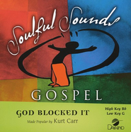 God Blocked It, Accompaniment CD   -     By: Kurt Carr