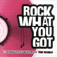 Rock What You Got CD   -