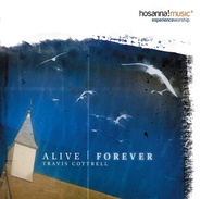 Alive Forever, Compact Disc [CD]   -     By: Travis Cottrell