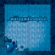Undone CD   -     By: MercyMe