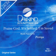 Praise God, It's Settled, I'm Saved, Accompaniment CD   -     By: The Perrys