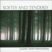 Softly And Tenderly: Classic Piano Meditations, Compact Disc [CD]   -              By: Phillip Keveren