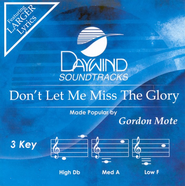 Don't Let Me Miss the Glory, Accompaniment CD   -     By: Gordon Mote