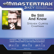 Be Still And Know (Key-G-Premiere Performance Plus)  [Music Download] -     By: Steven Curtis Chapman