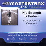 His Strength Is Perfect (Key-Bb-Db-Premiere Performance Plus)  [Music Download] -     By: Steven Curtis Chapman