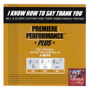 I Know How To Say Thank You, Accompaniment CD   -     By: Bill Gaither, Gloria Gaither, Homecoming Friends
