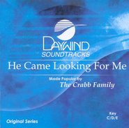 He Came Looking For Me, Accompaniment CD   -              By: The Crabb Family