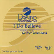 I Do Believe, Accompaniment CD   -     By: Gaither Vocal Band