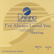I've Always Loved You, Accompaniment CD   -     By: Third Day