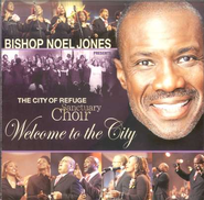 Welcome to the City CD   -     By: Bishop Noel Jones, The City of Refuge Sanctuary Choir